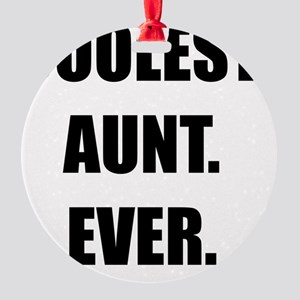 Coolest Aunt Ever Round Ornament