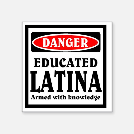 "Educated Latina Square Sticker 3"" x 3"""