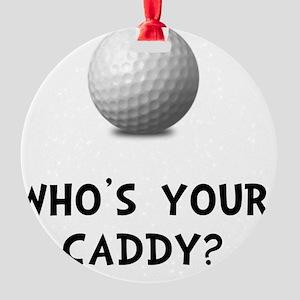 Whos Golf Caddy Round Ornament