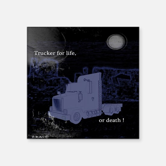 "Trucker for life Square Sticker 3"" x 3"""