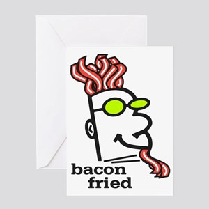 Bacon Fried Greeting Card