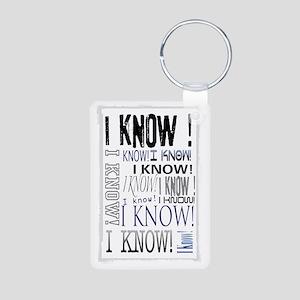 I know! I Know!! Teenagers Aluminum Photo Keychain
