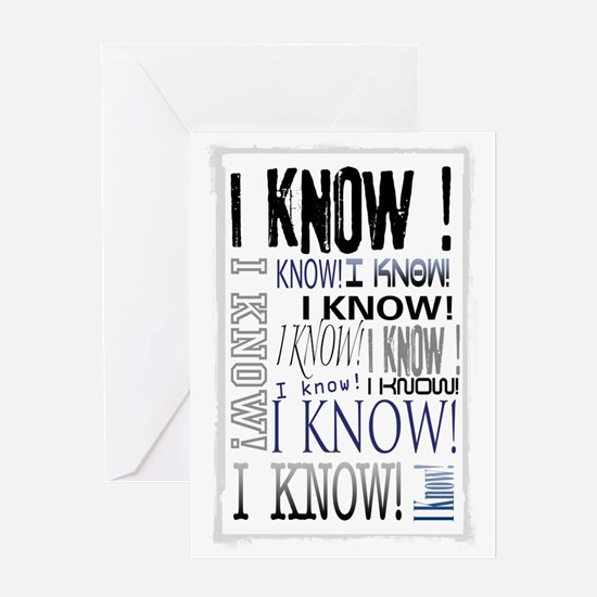 I know! I Know!! Teenagers knows it  Greeting Card