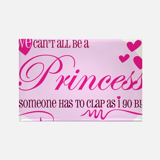 I'm the Princess Rectangle Magnet