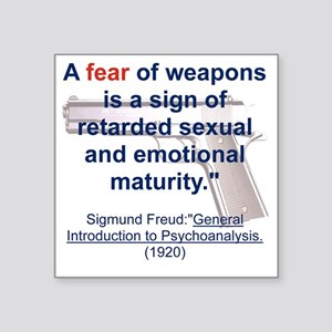 """A FEAR OF WEAPONS IS A SIGN Square Sticker 3"""" x 3"""""""