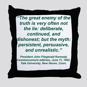 THE GREAT ENEMY OF TRUTH IS VERY OFTE Throw Pillow