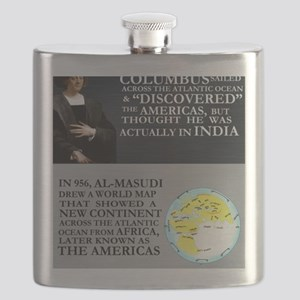 Columbus Did Not Discover America Flask