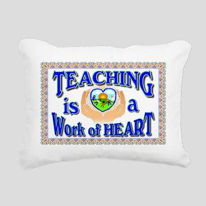 Teaching is a work of he Rectangular Canvas Pillow