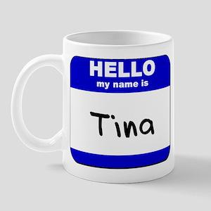 hello my name is tina  Mug