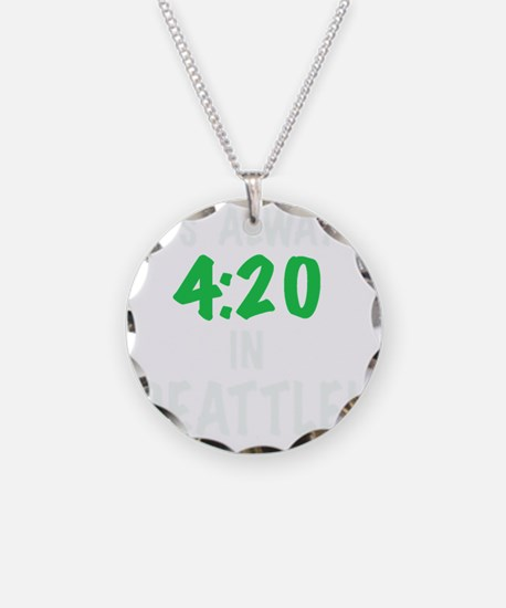 Its always 4:20 in Seattle,  Necklace