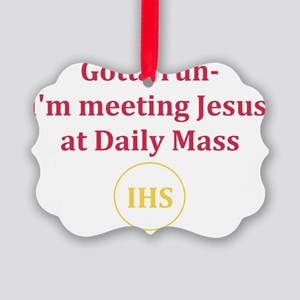 I'm Meeting Jesus at Daily Mass Picture Ornament