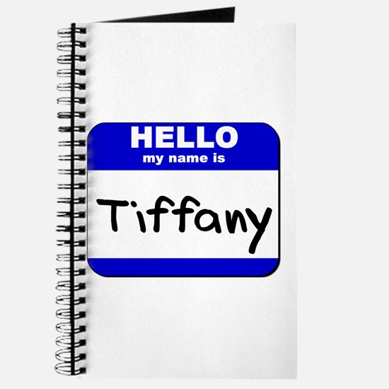 hello my name is tiffany Journal