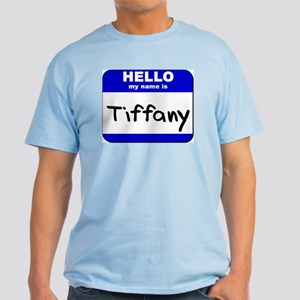 hello my name is tiffany Light T-Shirt