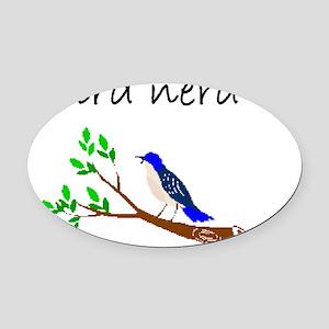 bird nerd Oval Car Magnet