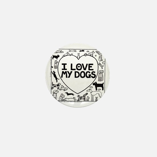I Love My Dogs Mini Button