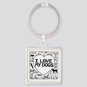 I Love My Dogs Square Keychain