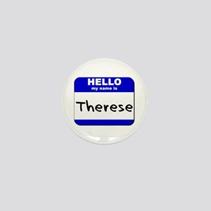 hello my name is therese Mini Button