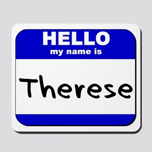 hello my name is therese  Mousepad