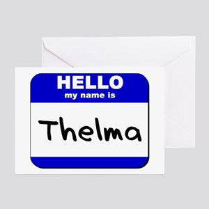 hello my name is thelma  Greeting Cards (Package o
