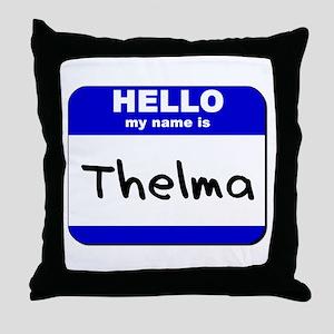 hello my name is thelma  Throw Pillow