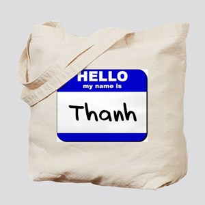 hello my name is thanh Tote Bag