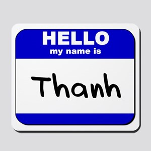 hello my name is thanh  Mousepad