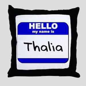hello my name is thalia  Throw Pillow