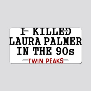 I Killed Laura Palmer In Th Aluminum License Plate