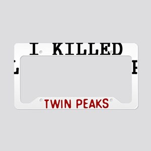 I Killed Laura Palmer In The  License Plate Holder