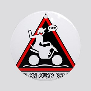 QUAD RACER danger sign Round Ornament