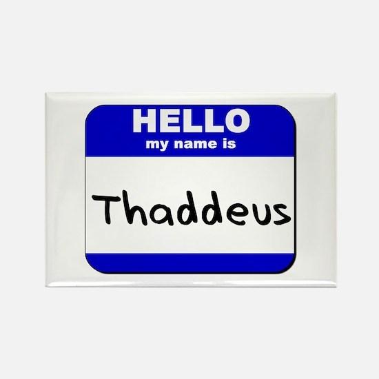 hello my name is thaddeus Rectangle Magnet