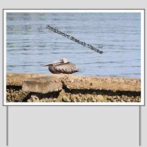 The Pelican at Rockport Beach Texas Yard Sign