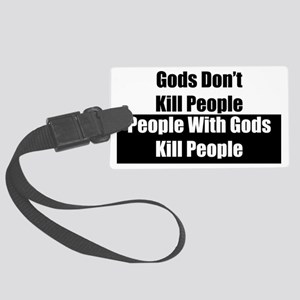Gods Dont Kill People Large Luggage Tag