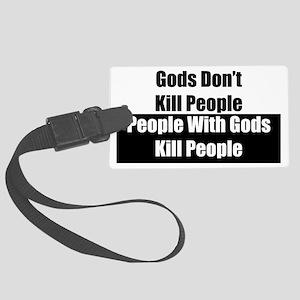 Gods Dont Kill People Large Luggage Tag
