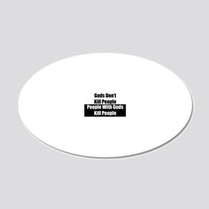 Gods Dont Kill People 20x12 Oval Wall Decal