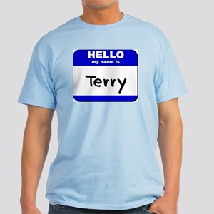 hello my name is terry Light T-Shirt