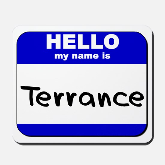 hello my name is terrance  Mousepad