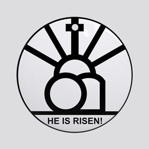 """HE IS RISEN!"" Round Ornament"