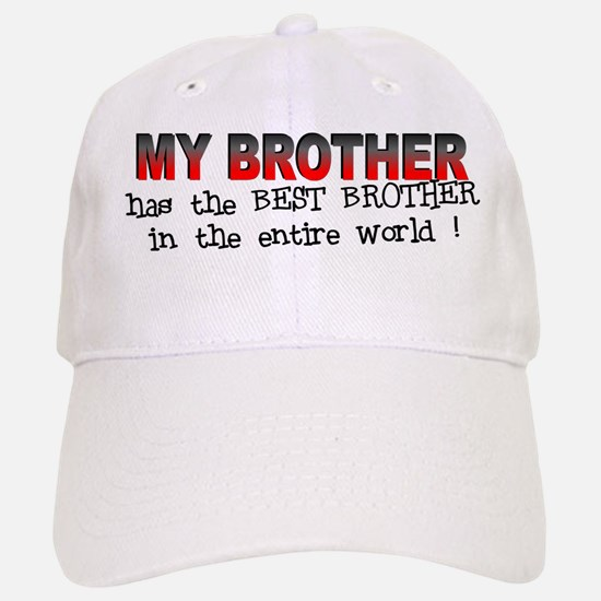 My Brother Has the Best Broth Baseball Baseball Cap