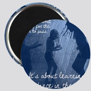 Dancing in the Rain Magnet