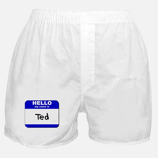 hello my name is ted  Boxer Shorts