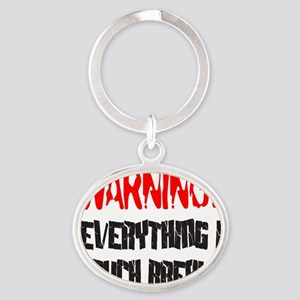 WARNING! EVERYTHING I TOUCH BREAKS Oval Keychain