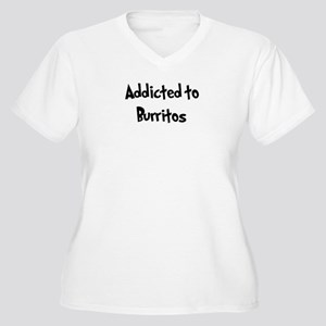 Addicted to Burritos Women's Plus Size V-Neck T-Sh