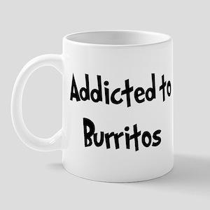 Addicted to Burritos Mug