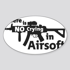 there is no crying in Airsoft Sticker (Oval)