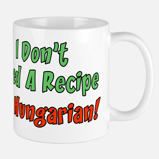 Dont Need Recipe Hungarian Mug