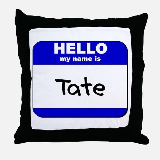 hello my name is tate  Throw Pillow