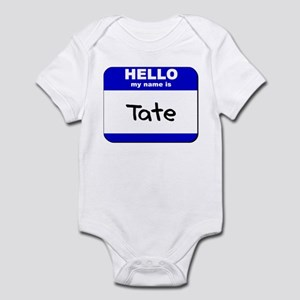 hello my name is tate  Infant Bodysuit