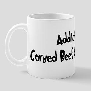 Addicted to Corned Beef And C Mug