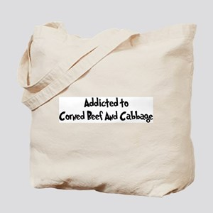 Addicted to Corned Beef And C Tote Bag